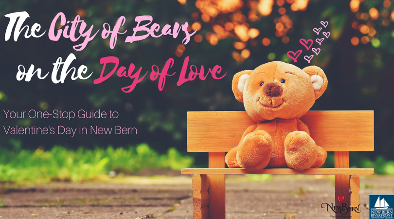 The City of Bears on the Day of Love: Your One-Stop Guide to Valentine's Day in New Bern