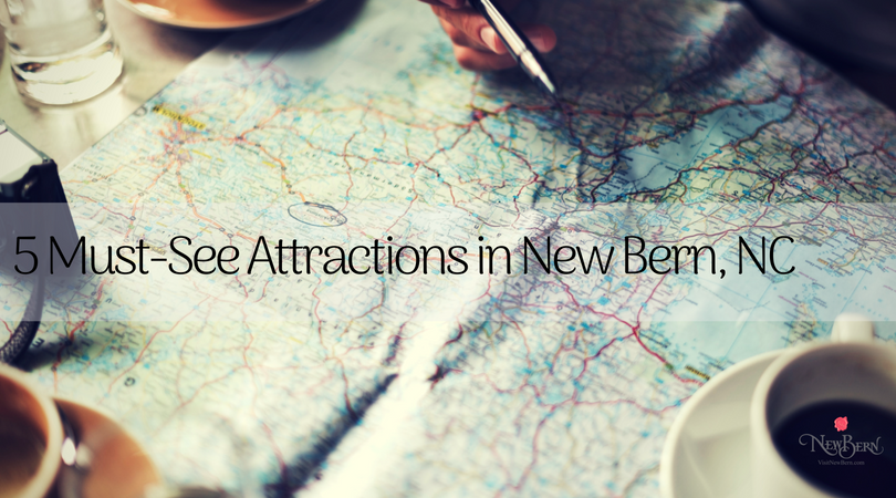 Five Must-See Attractions in New Bern