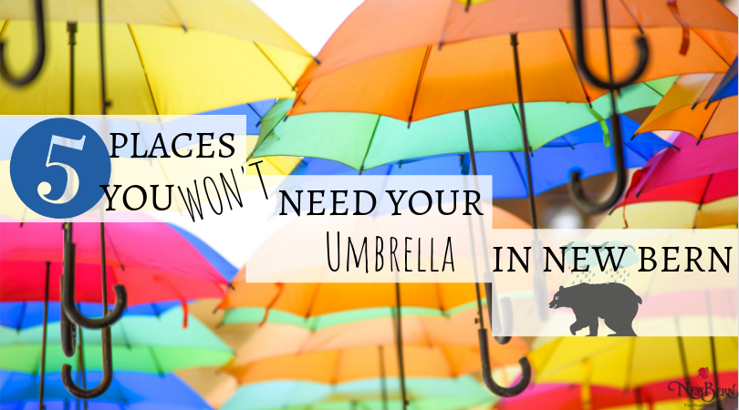 5 Places You Won't Need Your Umbrella On A Rainy Day In New Bern