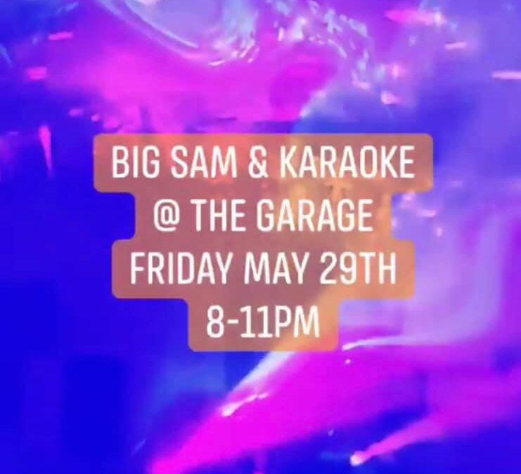 Big Sam & Karaoke At The Garage