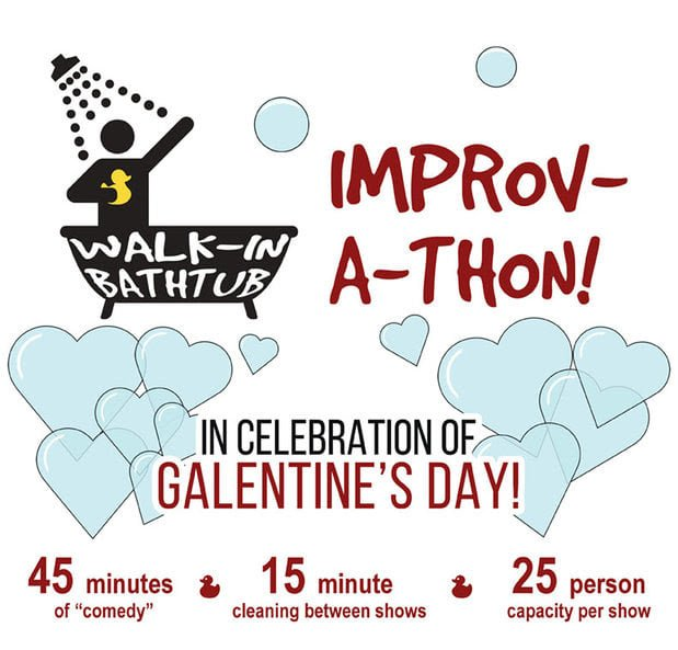 Walk-In-Bathtub Improv-A-Thon In Celebration of Galentine's Day