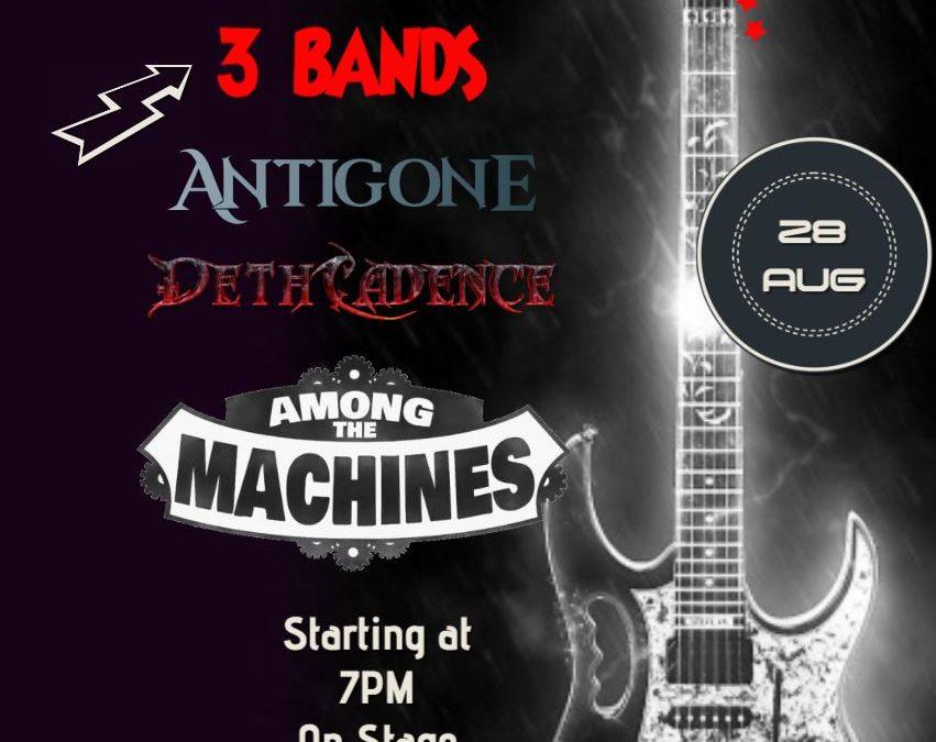 Live Music! 3 Bands!! Antigone, Deth Cadence & Among The Machines